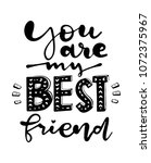you are my best friend. the... | Shutterstock .eps vector #1072375967