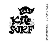"""hand lettering """"kite surf club"""" ...   Shutterstock .eps vector #1072477661"""