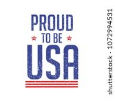 proud to be usa shirt printing... | Shutterstock .eps vector #1072994531