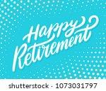 happy retirement banner. vector ... | Shutterstock .eps vector #1073031797