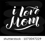 i love mom white lettering text ... | Shutterstock .eps vector #1073047229