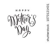 happy mother's day   brush...   Shutterstock .eps vector #1073121431
