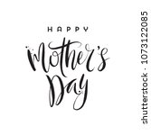 happy mother's day   brush... | Shutterstock .eps vector #1073122085