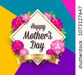 happy mother's day   greeting... | Shutterstock .eps vector #1073127647