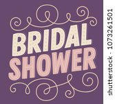 bridal shower   digitally drawn ... | Shutterstock .eps vector #1073261501