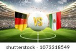 fifa cup. germany vs mexico.... | Shutterstock . vector #1073318549