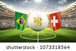 brazil vs switzerland. soccer... | Shutterstock . vector #1073318564