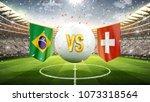 brazil vs switzerland. soccer...   Shutterstock . vector #1073318564