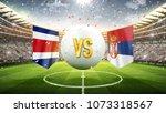 costa rica vs serbia. soccer... | Shutterstock . vector #1073318567