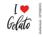 i love gelato challigraphy...   Shutterstock . vector #1073380241