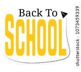 back to school | Shutterstock .eps vector #1073459339