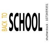 back to school | Shutterstock .eps vector #1073459351