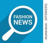 news concept  magnifying... | Shutterstock .eps vector #1073502551