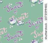 sweet tea set watercolor... | Shutterstock . vector #1073599481