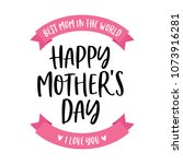 best mom in the world. happy... | Shutterstock .eps vector #1073916281