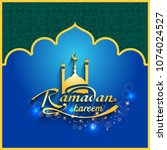 happy ramadan.ramadan kareem...   Shutterstock .eps vector #1074024527