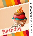 birthday card with cupcake.... | Shutterstock .eps vector #1074708917
