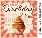birthday card with cupcake.... | Shutterstock .eps vector #1074708944