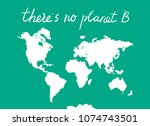 there is no planet b. world map.... | Shutterstock .eps vector #1074743501