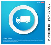 delivery truck icon abstract... | Shutterstock .eps vector #1074787379