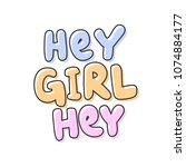hey girl hey. sticker for... | Shutterstock .eps vector #1074884177