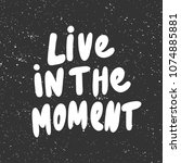 live in the moment. sticker for ... | Shutterstock .eps vector #1074885881