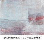 abstract art background. oil on ... | Shutterstock . vector #1074895955