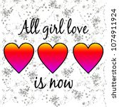 slogan  all girl love desing... | Shutterstock .eps vector #1074911924