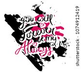 you will forever be my. always. ... | Shutterstock .eps vector #1074912419