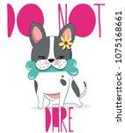 do not dare  french bulldog dog ... | Shutterstock .eps vector #1075168661