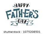 handlettering happy father's... | Shutterstock .eps vector #1075208501