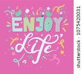enjoy life lettering concept... | Shutterstock .eps vector #1075420031