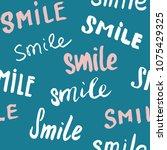 smile lettering seamless... | Shutterstock .eps vector #1075429325