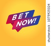 bet now tag sign. | Shutterstock .eps vector #1075925324