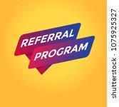 referral program tag sign. | Shutterstock .eps vector #1075925327