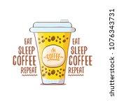 eat sleep coffee repeat vector... | Shutterstock .eps vector #1076343731