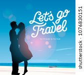 let's go travel  silhouette of... | Shutterstock .eps vector #1076830151