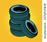 a stack of car tires. pop art... | Shutterstock .eps vector #1076919839