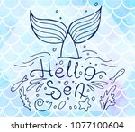 lettering hello sea and mermaid'... | Shutterstock .eps vector #1077100604