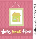 home sweet home card. vector... | Shutterstock .eps vector #107755241