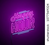 happy hour neon sign. vector... | Shutterstock .eps vector #1077569324
