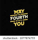 may the 4th be with you.... | Shutterstock .eps vector #1077876755