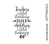 teachers who love teaching... | Shutterstock .eps vector #1077962321