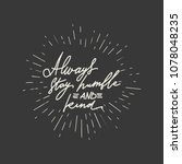 always stay humble and kind.... | Shutterstock .eps vector #1078048235