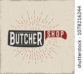 butchery vintage label.vector... | Shutterstock .eps vector #1078216244