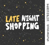 late night shopping. sticker...   Shutterstock .eps vector #1078310894