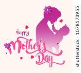 happy mothers day. vector... | Shutterstock .eps vector #1078573955