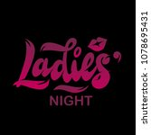 "hand lettering ""ladies' night""...   Shutterstock .eps vector #1078695431"