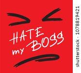 hate my boss   emotional... | Shutterstock .eps vector #1078819421