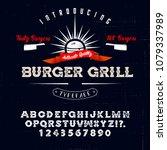 hand made font 'burger grill'.... | Shutterstock .eps vector #1079337989